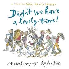 Morpurgo, S: Didn't We Have a Lovely Time!