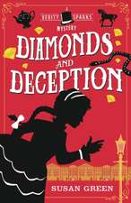 Green, S: Diamonds and Deception: A Verity Sparks Mystery