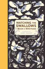 Watching the Swallows: A Book of Bird Poems
