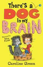 There's a Dog in My Brain!