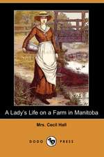 A Lady's Life on a Farm in Manitoba (Dodo Press)