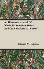 An Illustrated Annual of Works by American Artists and Craft Workers 1915-1916:  Theory and Applications