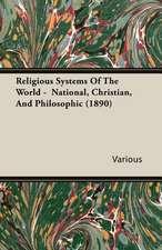 Religious Systems of the World - National, Christian, and Philosophic (1890):  Emotions - Conscience - Will