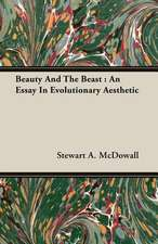Beauty and the Beast:  An Essay in Evolutionary Aesthetic