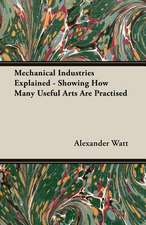 Mechanical Industries Explained - Showing How Many Useful Arts Are Practised