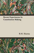 Recent Experiments in Constitution Making:  The Theory of Conditioned Reflexes