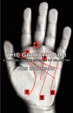 The Graven Palm - A Manual of the Science of Palmistry