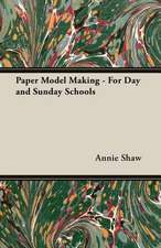 Paper Model Making - For Day and Sunday Schools