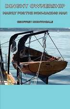 Dinghy Ownership - Mainly for the Non-Racing Man