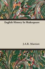 English History in Shakespeare:  The Art of Conjuring Explained and Illustrated