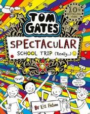 Tom Gates 17: Spectacular School Trip (Really.)