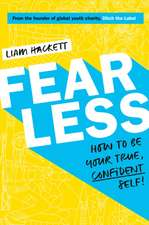 Fearless! How to be your true, confident self