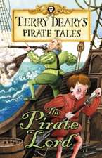 Deary, T: Pirate Tales: The Pirate Lord