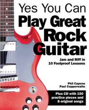 Yes You Can Play Great Rock Guitar