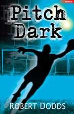 Dodds, R: Pitch Dark