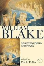William Blake:  Selected Poetry and Prose