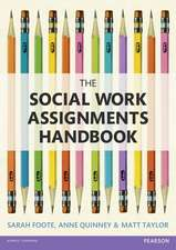 The Social Work Assignments Handbook:  A Practical Guide for Students