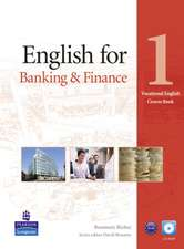 English for Banking & Finance 1 Book (Vocational English Series) [With CDROM]:  Texts, Production, Context