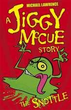Jiggy McCue: The Snottle