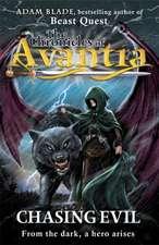The Chronicles of Avantia: Chasing Evil