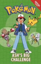 The Official Pokemon Fiction: Ash's Big Challenge