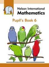 Nelson International Mathematics Pupil's Book 6
