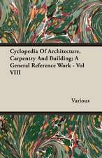Cyclopedia of Architecture, Carpentry and Building; A General Reference Work - Vol VIII:  The Cursur O the World - A Northumbrian Poem of the Xivth Century in Four Versions, Two of Them Midland - Part VI