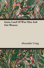 Ionia; Land of Wise Men and Fair Women:  A Handbook for Farmers on the Principles and Practice of Farm Draining