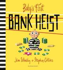Whalley, J: Baby's First Bank Heist