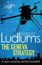 Robert Ludlum's The Geneva Strategy
