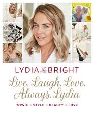 Bright, L: Live, Laugh, Love, Always, Lydia