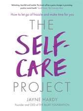 Self-Care Project: How to let go of frazzle and make time for you