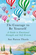 Thoele, S: The Courage to be Yourself