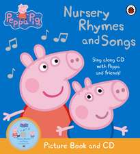 Peppa Pig - Nursery Rhymes and Songs: 0-5 ani