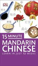 15-Minute Mandarin Chinese: Learn in Just 12 Weeks
