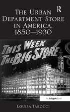 The Urban Department Store in America, 1850 1930