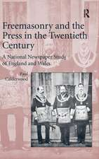 Freemasonry and the Press in the Twentieth Century:  A National Newspaper Study of England and Wales