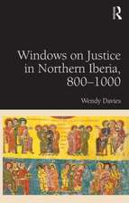 Windows on Justice in Northern Iberia, 800 1000