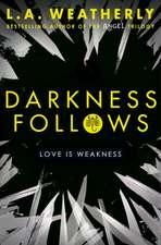 Broken 2. Darkness Follows
