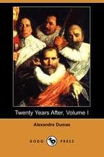 Twenty Years After, Volume I (Dodo Press)