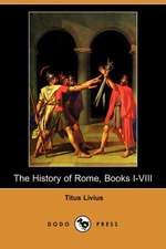 The History of Rome, Books I-VIII (Dodo Press)