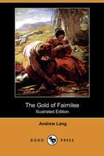 The Gold of Fairnilee (Illustrated Edition) (Dodo Press)