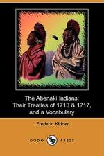 The Abenaki Indians: Their Treaties of 1713 & 1717, and a Vocabulary