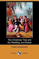 The Christmas Tree and the Wedding, and Bobok (Dodo Press)