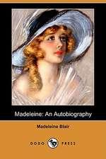 Madeleine: An Autobiography (Dodo Press)