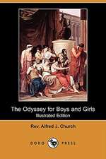 The Odyssey for Boys and Girls (Illustrated Edition) (Dodo Press)