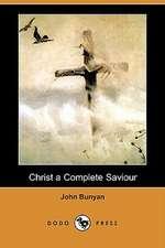Christ a Complete Saviour (Dodo Press)