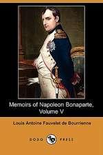 Memoirs of Napoleon Bonaparte, Volume V (Dodo Press)
