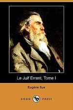 Le Juif Errant, Tome I (Dodo Press)