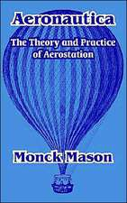 Aeronautica: The Theory and Practice of Aerostation
